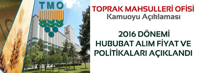 2016 D�nemi Hububat Al�m ve Fiyat Politikalar� A��kland�
