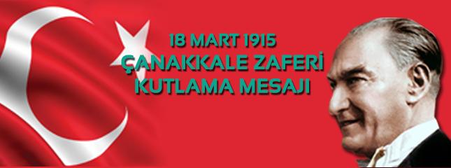 18 Mart 1915 �anakkale Zaferi Kutlama Mesaj�