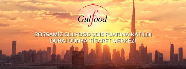 Borsam�z Gulfood 2015 Fuar�na Kat�ld�